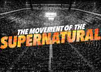 The Movement of the Supernatural