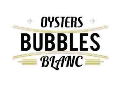 Oysters, Bubbles and Blanc